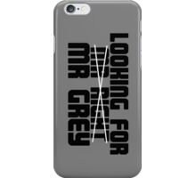 Looking For Mr Grey iPhone Case/Skin