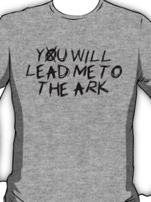 You Will Lead Me To The Ark T-Shirt