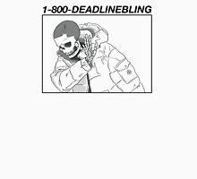 1-800-DEADLINE BLING Unisex T-Shirt