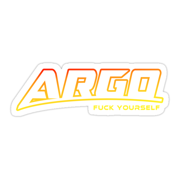 Argo F U (explicit) by gerrorism