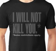 I will Not Kill You Unisex T-Shirt