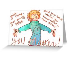 You Matter! Greeting Card