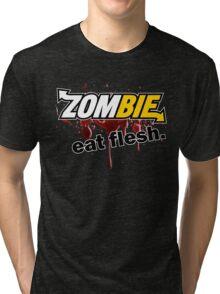 Zombie - Eat Flesh Tri-blend T-Shirt