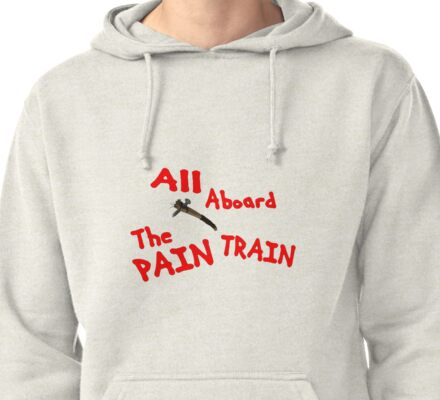 All Aboard The Pain Train! Pullover Hoodie