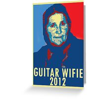 Guitar Wifie for President 2012 Greeting Card