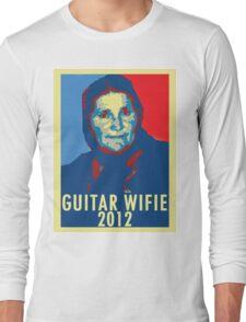 Guitar Wifie for President 2012 Long Sleeve T-Shirt