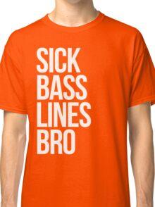 Sick Basslines Bro (White) Classic T-Shirt