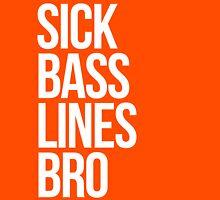 Sick Basslines Bro (White) Unisex T-Shirt