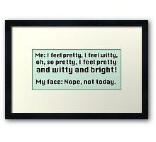 I feel pretty... Framed Print
