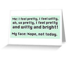 I feel pretty... Greeting Card