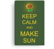 Keep Calm and Make Sun Canvas Print