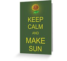 Keep Calm and Make Sun Greeting Card
