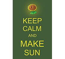 Keep Calm and Make Sun Photographic Print