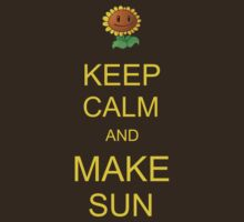 Keep Calm and Make Sun T-Shirt
