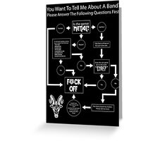 Band Interest Flowchart For The Metalhead - Posters/Prints Greeting Card