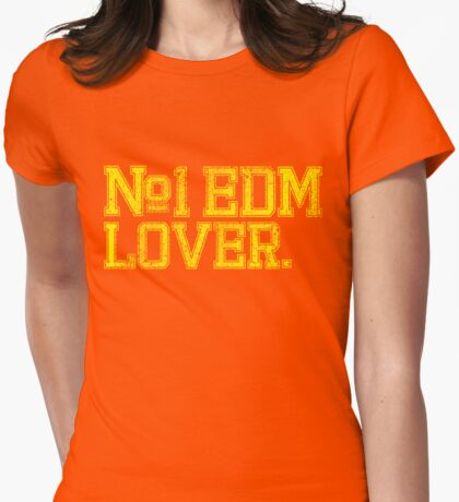 No.1 EDM (Electronic Dance Music) Lover. Womens Fitted T-Shirt
