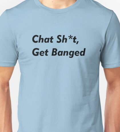 Leicester City - Jamie Vardy. Chat Shit, Get Banged. Funny Football Unisex T-Shirt