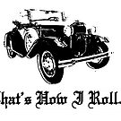 Model A Ford - That's how I roll by Weber Consulting