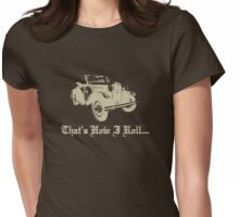 Model A Ford - That's how I roll Womens Fitted T-Shirt
