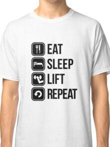 Eat sleep lift repeat  Classic T-Shirt
