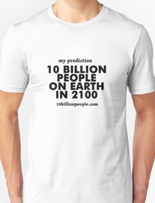 10 BILLION PEOPLE ON EARTH IN 2100 T-Shirt