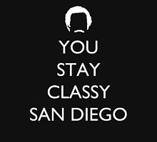 You Stay Classy San Diego 2 Unisex T-Shirt