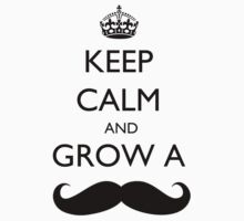 Keep Calm and Grow a moustache T-Shirt