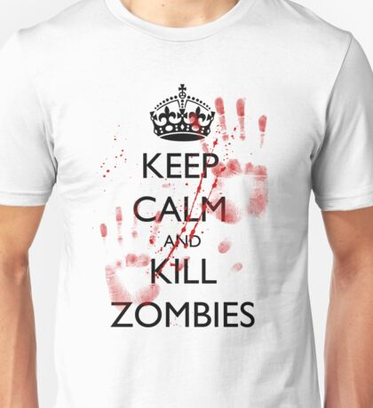 Keep Calm and Kill Zombies 2 Unisex T-Shirt