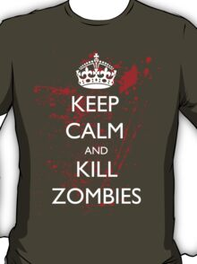 Keep Calm and Kill Zombies 3 T-Shirt
