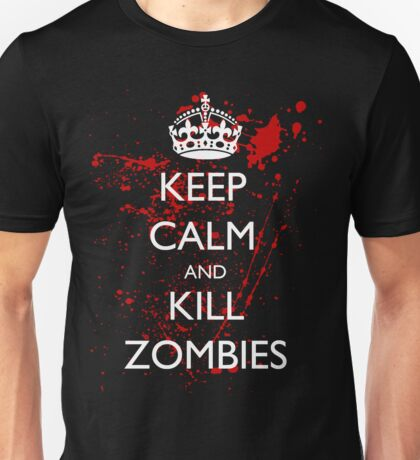 Keep Calm and Kill Zombies 3 Unisex T-Shirt