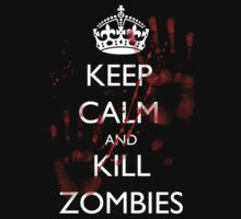 Keep Calm and Kill Zombies 4 by supalurve