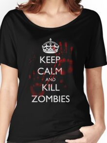 Keep Calm and Kill Zombies 4 Women's Relaxed Fit T-Shirt