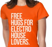 Free Hugs For Electro House Lovers. Womens Fitted T-Shirt