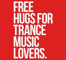 Free Hugs For Trance Lovers. by DropBass