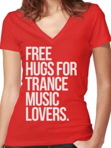 Free Hugs For Trance Lovers. Women's Fitted V-Neck T-Shirt