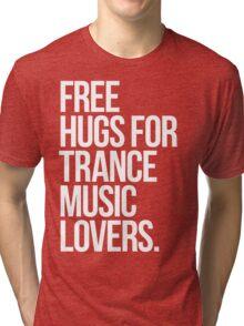 Free Hugs For Trance Lovers. Tri-blend T-Shirt