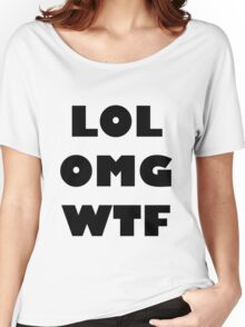 LOL OMG WTF 1 Women's Relaxed Fit T-Shirt