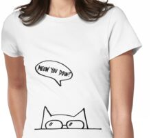 Meow You Doin? Womens Fitted T-Shirt