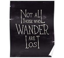Not all who wander are lost - Lord of the rings quote Poster