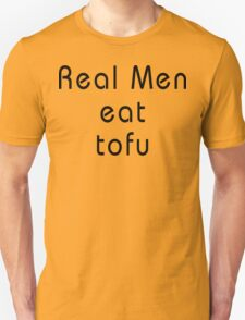 Real Men Eat Tofu T-Shirt T-Shirt