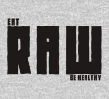 Vegan Eat RAW Be Healthy by T-ShirtsGifts