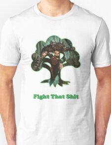 Fight That Shit T-Shirt