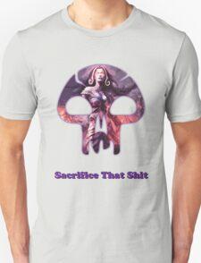 Sacrifice That Shit T-Shirt