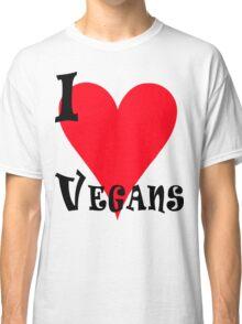 I Love Vegans Classic T-Shirt