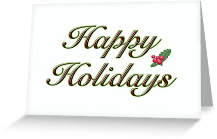 Happy Holidays Greeting Card - White With Text by MotherNature