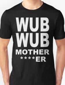 Wub Wub T-Shirt