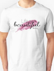 Life is beautiful - Lana Parrilla quote (Dark text) T-Shirt