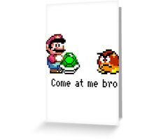Come at me Goomba Greeting Card