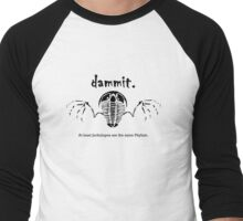 Dammit - at least Jackalopes are the same Phylum Men's Baseball ¾ T-Shirt