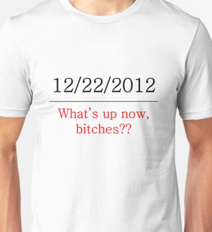 What's Up Now??? Unisex T-Shirt
